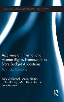 Applying an International Human Rights Framework to State Budget Allocations: Rights and Resources - Routledge Research in Human Rights Law (Hardback)