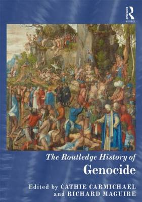 The Routledge History of Genocide - Routledge Histories (Hardback)