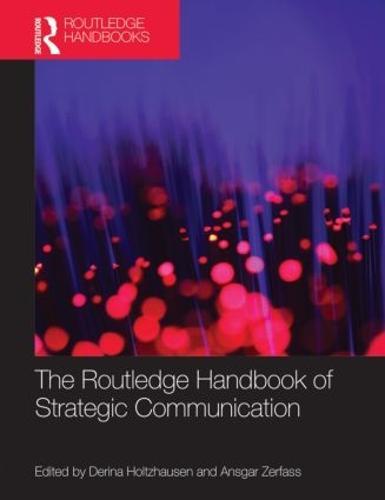 The Routledge Handbook of Strategic Communication - Routledge Handbooks in Communication Studies (Hardback)
