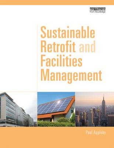 Sustainable Retrofit and Facilities Management (Hardback)
