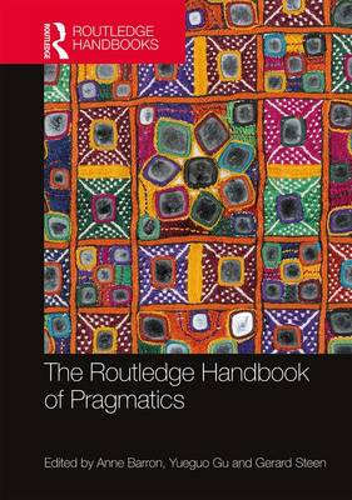 The Routledge Handbook of Pragmatics - Routledge Handbooks in Applied Linguistics (Hardback)