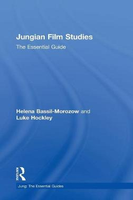 Jungian Film Studies: The essential guide - Jung: The Essential Guides (Hardback)