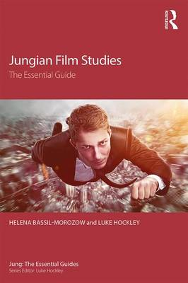Jungian Film Studies: The essential guide - Jung: The Essential Guides (Paperback)