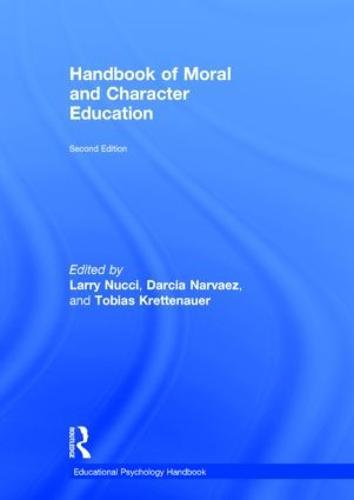 Handbook of Moral and Character Education - Educational Psychology Handbook (Hardback)