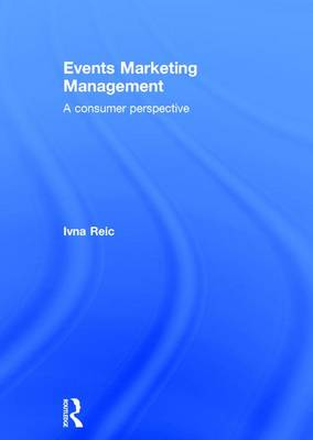 Events Marketing Management: A consumer perspective (Hardback)