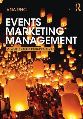 Events Marketing Management: A Consumer Perspective (Paperback)