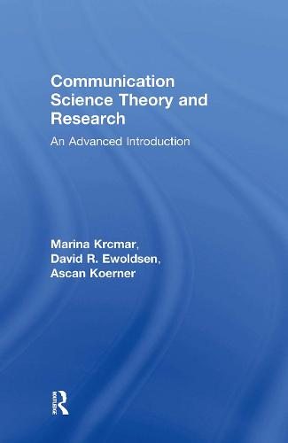 Communication Science Theory and Research: An Advanced Introduction (Hardback)