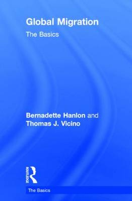 Global Migration: The Basics - The Basics (Hardback)