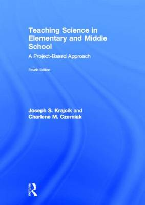 Teaching Science in Elementary and Middle School: A Project-Based Approach (Hardback)