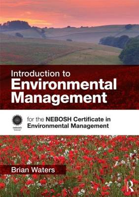 Introduction to Environmental Management: for the NEBOSH Certificate in Environmental Management (Paperback)