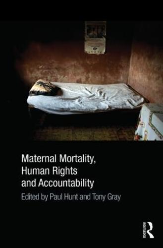 Maternal Mortality, Human Rights and Accountability (Hardback)