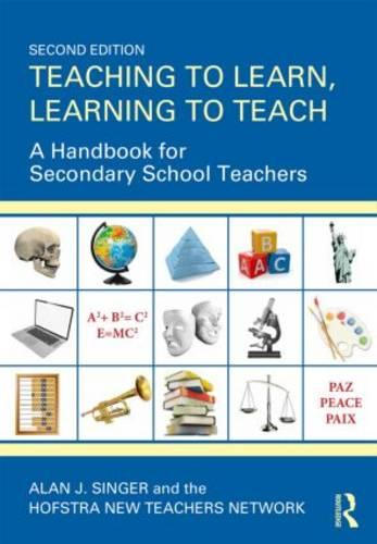 Teaching to Learn, Learning to Teach: A Handbook for Secondary School Teachers (Paperback)