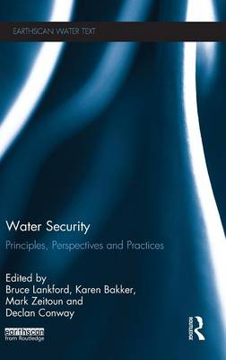 Water Security: Principles, Perspectives and Practices - Earthscan Water Text (Hardback)