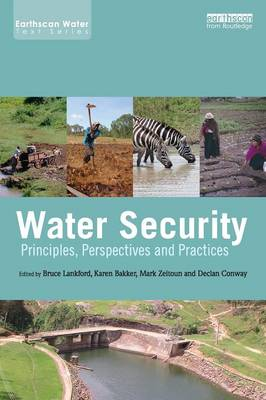 Water Security: Principles, Perspectives and Practices - Earthscan Water Text (Paperback)