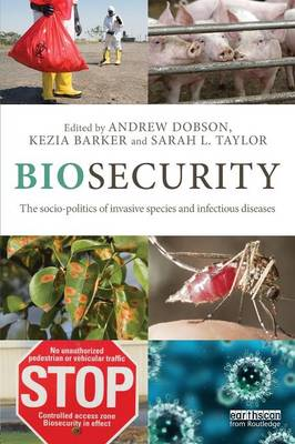 Biosecurity: The Socio-Politics of Invasive Species and Infectious Diseases (Paperback)