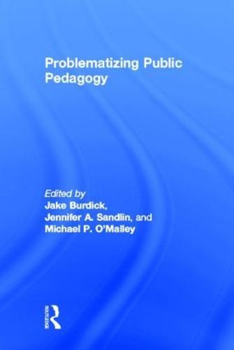 Problematizing Public Pedagogy (Hardback)