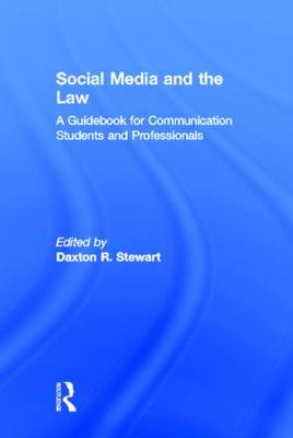 Social Media and the Law: A Guidebook for Communication Students and Professionals (Hardback)