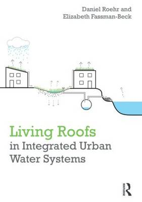 Living Roofs in Integrated Urban Water Systems (Hardback)