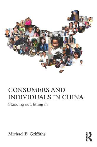 Consumers and Individuals in China: Standing Out, Fitting In - Chinese Worlds (Hardback)