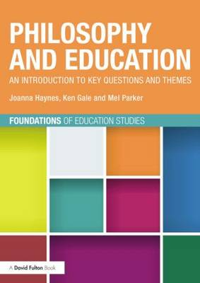 Philosophy and Education: An introduction to key questions and themes - Foundations of Education Studies (Paperback)