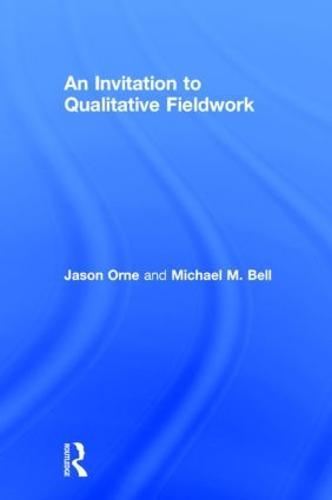 An Invitation to Qualitative Fieldwork: A Multilogical Approach (Hardback)