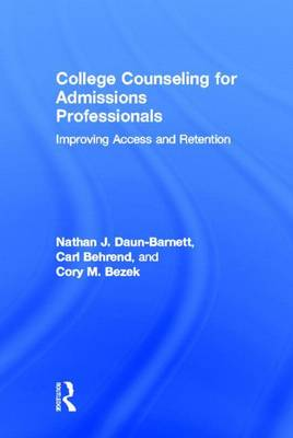 College Counseling for Admissions Professionals: Improving Access and Retention (Hardback)
