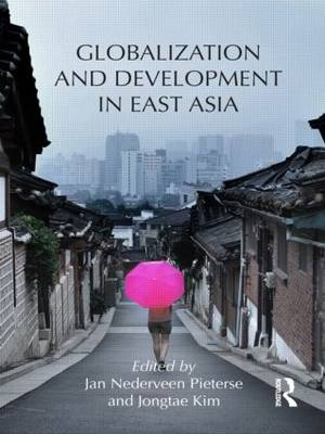 Globalization and Development in East Asia (Paperback)