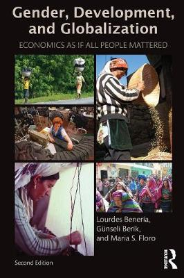 Gender, Development and Globalization: Economics as if All People Mattered (Paperback)