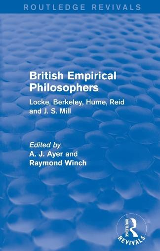 British Empirical Philosophers: Locke, Berkeley, Hume, Reid and J. S. Mill. [An anthology.] (Paperback)
