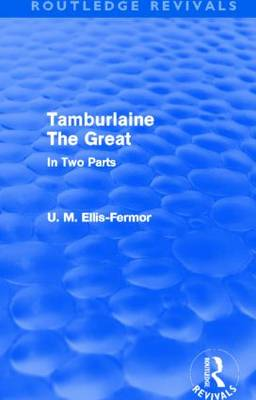 Tamburlaine the Great: In Two Parts (Hardback)