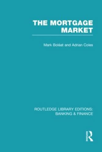 Mortgage Market: Theory and Practice of Housing Finance - Routledge Library Editions: Banking & Finance (Hardback)