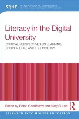Literacy in the Digital University: Critical perspectives on learning, scholarship and technology - Research into Higher Education (Paperback)