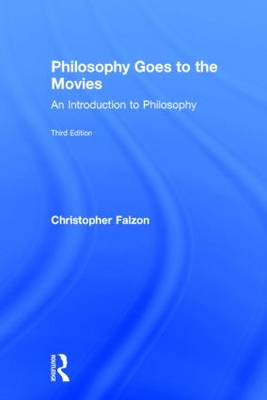 Philosophy Goes to the Movies: An Introduction to Philosophy (Hardback)