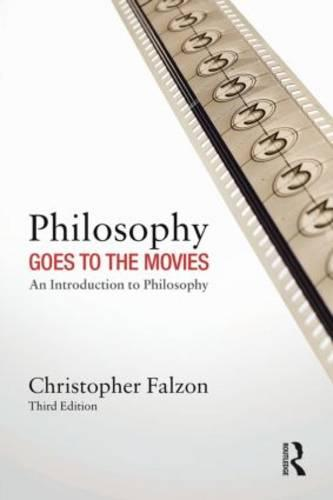 Philosophy Goes to the Movies: An Introduction to Philosophy (Paperback)