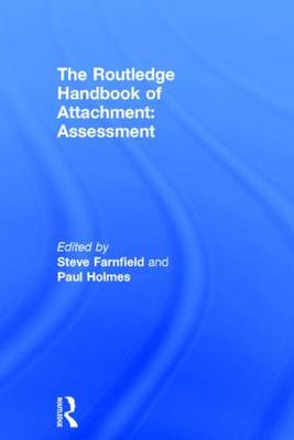 The Routledge Handbook of Attachment: Assessment (Hardback)