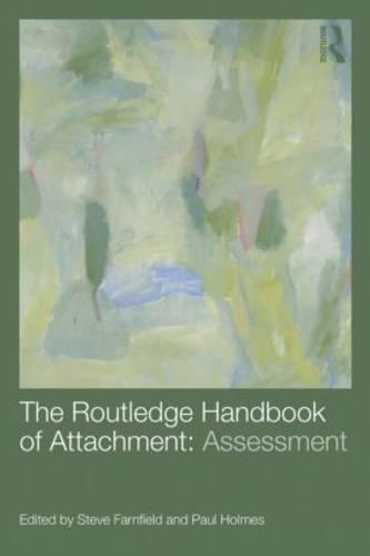 The Routledge Handbook of Attachment: Assessment (Paperback)