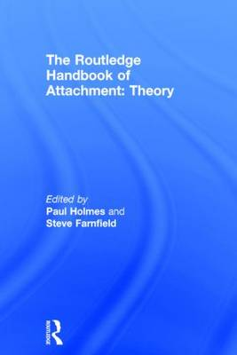 The Routledge Handbook of Attachment: Theory (Hardback)