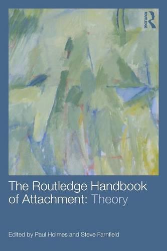 The Routledge Handbook of Attachment: Theory (Paperback)