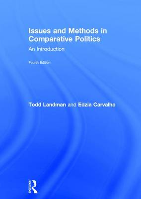 Issues and Methods in Comparative Politics: An Introduction (Hardback)