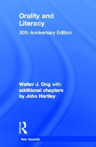 Orality and Literacy: 30th Anniversary Edition - New Accents (Hardback)