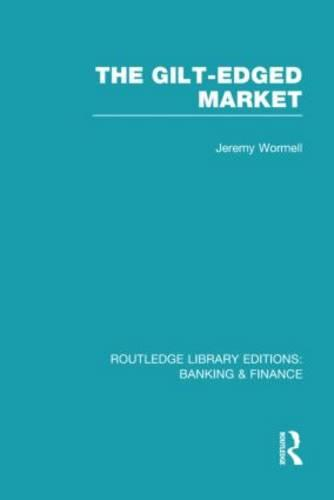 The Gilt-Edged Market - Routledge Library Editions: Banking & Finance (Hardback)