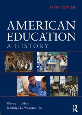 American Education: A History (Hardback)