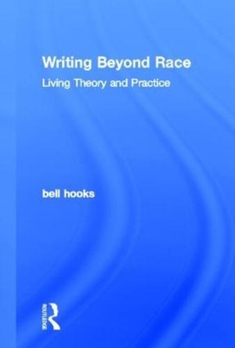 Writing Beyond Race: Living Theory and Practice (Hardback)