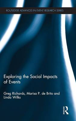 Exploring the Social Impacts of Events - Routledge Advances in Event Research Series (Hardback)