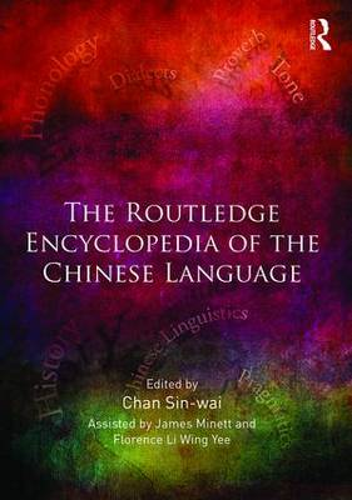 The Routledge Encyclopedia of the Chinese Language (Hardback)