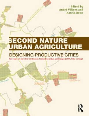 Second Nature Urban Agriculture: Designing Productive Cities (Paperback)