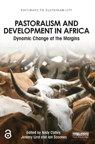 Pastoralism and Development in Africa: Dynamic Change at the Margins - Pathways to Sustainability (Paperback)