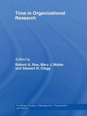 Time in Organizational Research - Routledge Studies in Management, Organizations and Society (Paperback)
