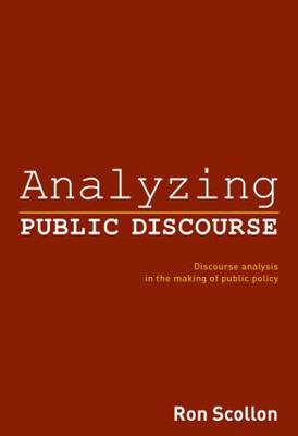 Analyzing Public Discourse: Discourse Analysis in the Making of Public Policy (Paperback)