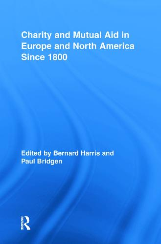 Charity and Mutual Aid in Europe and North America since 1800 - Routledge Studies in Modern History (Paperback)